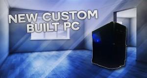 My-New-Custom-Built-Gaming-PC-Envy