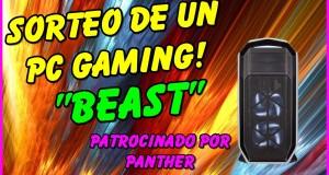 CERRADOSorteo-de-PC-Gaming-Beast-monitor-ratn-y-teclado-gamer-Panther